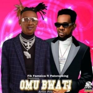 Fik Fameica - Omu Bwati ft. Patoranking